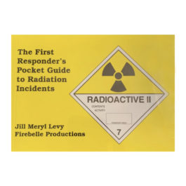 The First Responders Pocket Guide to Radiation Incidents